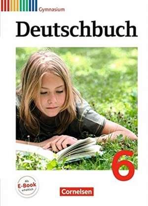 Deutschbuch 6. Schuljahr. Schuelerbuch. Gymnasium Allgemeine Ausgabe