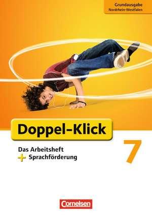 Doppel-Klick - Grundausgabe Nordrhein-Westfalen. 7. Schuljahr. Das Arbeitsheft mit Sprachfoerderung