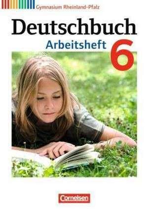 Deutschbuch 6. Schuljahr. Arbeitsheft mit Loesungen. Gymnasium Rheinland-Pfalz
