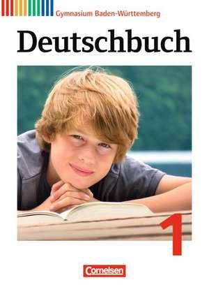 Deutschbuch 1: 5. Schuljahr. Schülerbuch Gymnasium Baden-Württemberg de Markus Beck