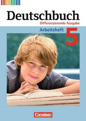 Deutschbuch 5. Schuljahr. Arbeitsheft mit Lösungen. Differenzierende Ausgabe de Toka-Lena Rusnok