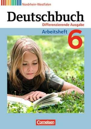 Deutschbuch 6. Schuljahr. Arbeitsheft mit Lösungen. Nordrhein-Westfalen de Friedrich Dick