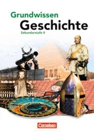 Grundwissen Geschichte. Sekundarstufe II. Schuelerbuch