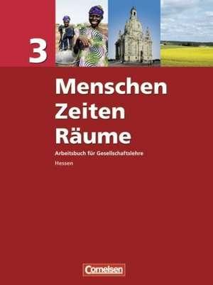 Menschen Zeiten Raeume 3. Schuelerbuch. Hessen. Neue Ausgabe