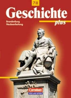 Geschichte plus 7./8. Schuljahr. Schuelerbuch Brandenburg