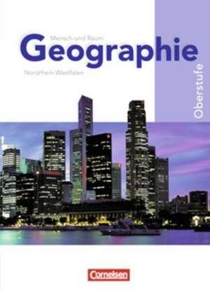 Mensch und Raum Geographie 10.-12. Schuljahr. Schuelerbuch. Gymnasiale Oberstufe Nordrhein-Westfalen - G8