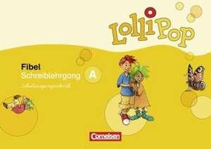 LolliPop Fibel. Schreiblehrgang A in Schulausgangsschrift. Neubearbeitung