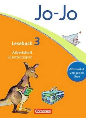 Jo-Jo Lesebuch - Aktuelle allgemeine Ausgabe. 3. Schuljahr - Arbeitsheft Lesestrategien