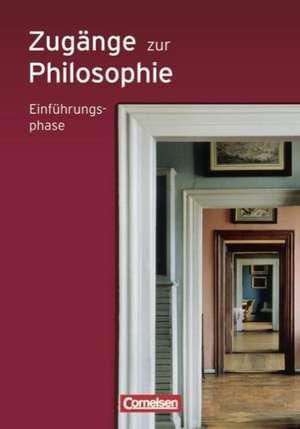 Zugaenge zur Philosophie. Einfuehrungsphase. Neue Ausgabe. Schuelerbuch