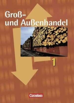 Gross- und Aussenhandel 1. Fachkunde und Arbeitsbuch