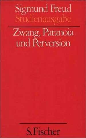 Zwang, Paranoia und Perversion