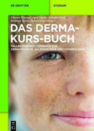 Das Derma-Kurs-Buch: Fallbezogenes Lernbuch zur Dermatologie, Allergologie und Venerologie de Thomas Wiesner
