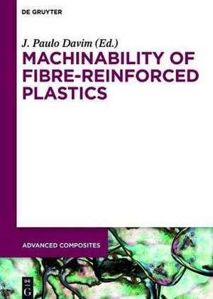 Machinability of Fibre-Reinforced Plastics de J. Babu
