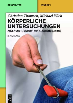 Koerperliche Untersuchungen – Anleitung in Bildern fuer Studium und Praxis