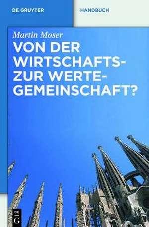 Von der Wirtschafts- zur Wertegemeinschaft?: Zur Rechtsprechung des EuGH in weltanschaulich sensiblen Bereichen de Martin K. Moser