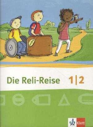 Die Reli-Reise. Schuelerbuch 1./2. Schuljahr