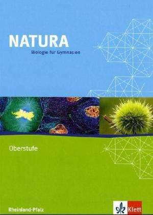 Natura - Biologie fuer Gymnasien - Ausgabe fuer die Oberstufe. Schuelerbuch 11.-13. Schuljahr. Rheinland-Pfalz