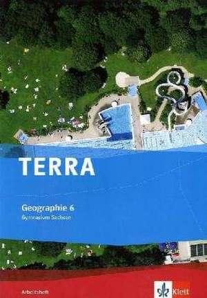 TERRA Geographie fuer Sachsen. Ausgabe fuer Gymnasium. Arbeitsheft 6. Klasse