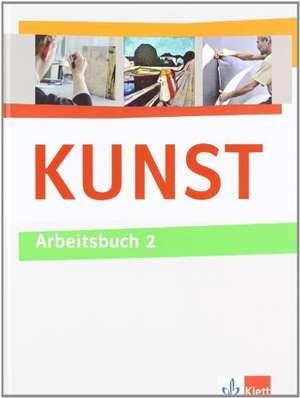 KUNST Arbeitsbuch 2. Schuelerbuch 7.-10. Schuljahr