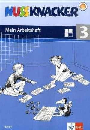 Der Nussknacker. Arbeitsheft 3. Schuljahr. Ausgabe 2004 fuer Bayern