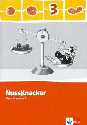 Der Nussknacker. Arbeitsheft 3. Schuljahr. Ausgabe 2009 fuer Sachsen, Rheinland-Pfalz und das Saarland