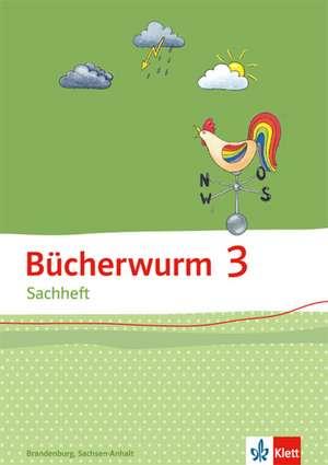 Buecherwurm Sachheft. Arbeitsheft 3. Schuljahr fuer Sachsen-Anhalt