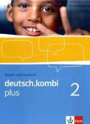 deutsch.kombi PLUS 2. Allgemeine Ausgabe fuer differenzierende Schulen. Schuelerbuch 6. Klasse