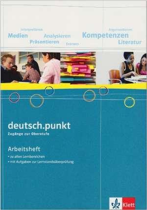 deutsch.punkt 6. Sprach-, Lese- und Selbstlernbuch Arbeitsheft. 10. Schuljahr. Gymnasium