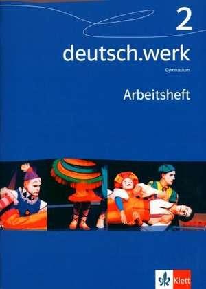 deutsch.werk 2. Arbeitsheft. Gymnasium. 6. Schuljahr
