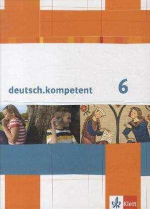 deutsch.kompetent. Schuelerbuch mit Onlineangebot 6. Klasse