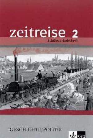 Zeitreise 2. Schuelerarbeitsheft. Niedersachsen. Neubearbeitung