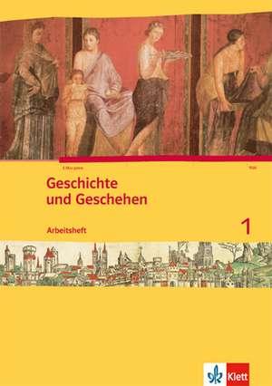 Geschichte und Geschehen 1. Schuelerarbeitsheft. Nordrhein-Westfalen