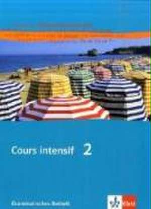 Cours intensif Neu 2. Grammatisches Beiheft