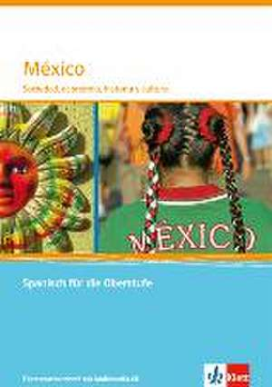 Mexiko. Themenheft fuer das Abitur
