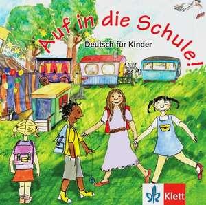 Auf in die Schule!: Copii de la  7 ani