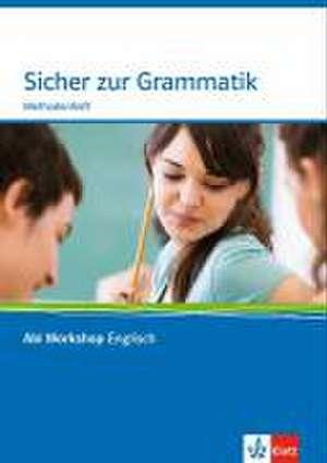 Abi Workshop. Englisch. Sicher in Grammatik. Methodenheft mit CD-ROM. Klasse 10 (G8), Klasse 11 (G9)