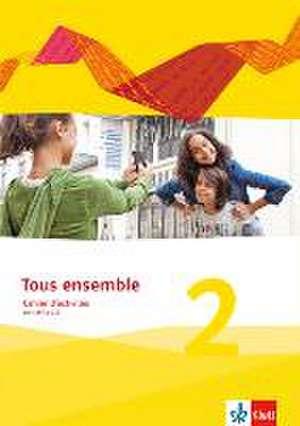 Tous ensemble 2. Cahier d'activites mit Audio-CD. Ausgabe 2013