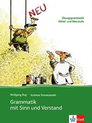 Grammatik mit Sinn und Verstand de Wolfgang Rug