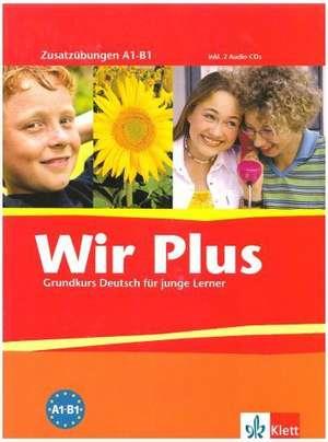 Wir PLUS. Grundkurs Deutsch für junge Lerner. Zusatzübungen. Alle Bundesländer