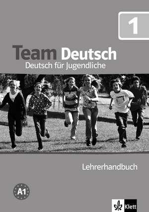 Team Deutsch 1. Lehrerhandbuch