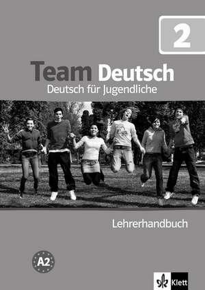 Team Deutsch 2. Lehrerhandbuch