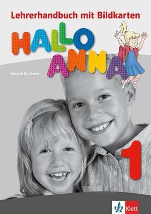 Hallo Anna 1. Lehrerhandbuch mit Bildkarten und Kopiervorlagen und CD