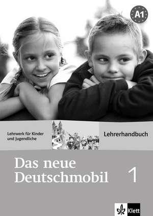 Das neue Deutschmobil 1. Lehrwerk fuer Kinder