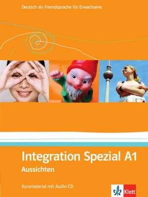 Aussichten. Integration Spezial A1. Kursmaterial mit Audio-CD