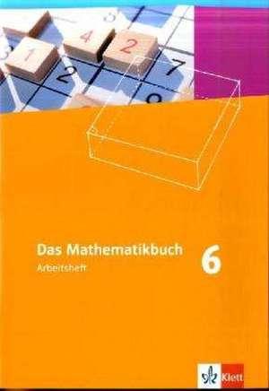 Das Mathematikbuch. Lernumgebungen. Ausgabe N. Arbeitsheft mit Loesungen 6. Schuljahr
