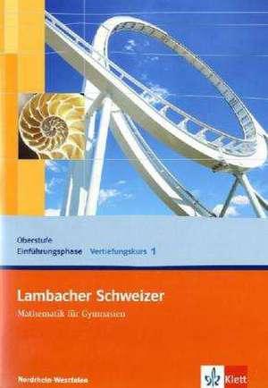 Lambacher Schweizer. Vertiefungskurs fuer die Einfuehrungsphase/Qualifikationsphase. Arbeitsheft Band 1. Allgemeine Ausgabe