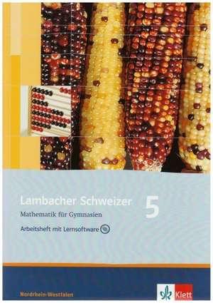 Lambacher Schweizer. 5. Schuljahr. Arbeitsheft plus Loesungsheft und Lernsoftware. Nordrhein-Westfalen