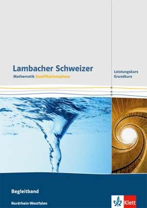 Lambacher Schweizer. Qualifikationsphase. Begleitband für Grundkurs und Leistungskurs. Nordrhein-Westfalen