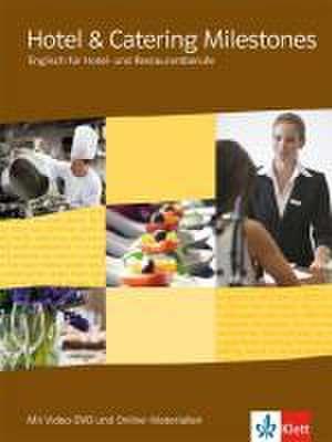 Hotel & Catering Milestones. Schuelerbuch mit Video-DVD und Online-Materialien