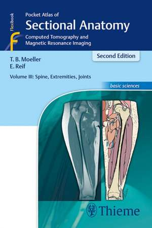 Pocket Atlas of Sectional Anatomy, Volume III: Spine, Extremities, Joints